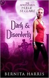 Dark and Disorderly (The Adventures of Lillie St. Claire, #1)