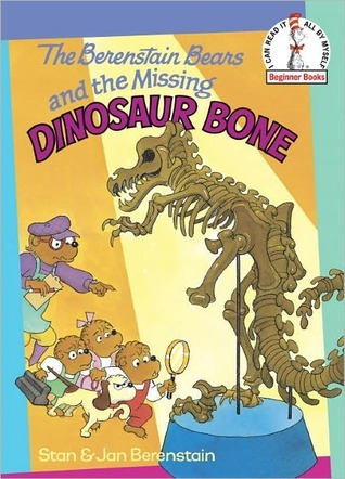 The Berenstain Bears and the Missing Dinosaur Bone by Stan Berenstain