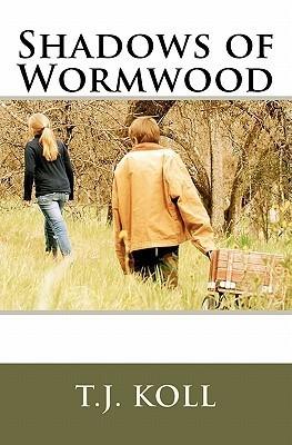 Shadows of Wormwood by T.J. Koll