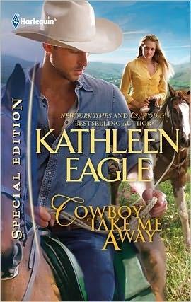 Cowboy, Take Me Away by Kathleen Eagle