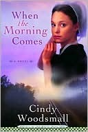 When the Morning Comes(Sisters of the Quilt 2)