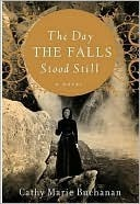 Ebook The Day the Falls Stood Still by Cathy Marie Buchanan DOC!