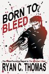 Born To Bleed (The Roger Huntington Saga, #2)