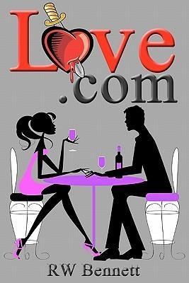 Love.com by R.W. Bennett
