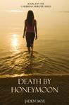 Death By Honeymoon (Caribbean Murder, #1)