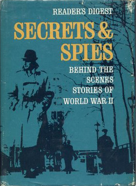 Secrets & Spies - Behind the Scenes Stories of World War II