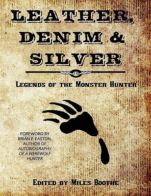 Leather, Denim & Silver: Legends of the Monster Hunter