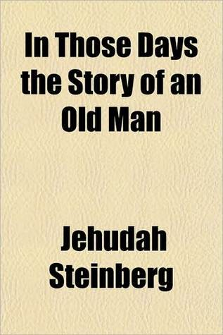 In Those Days The Story Of An Old Man