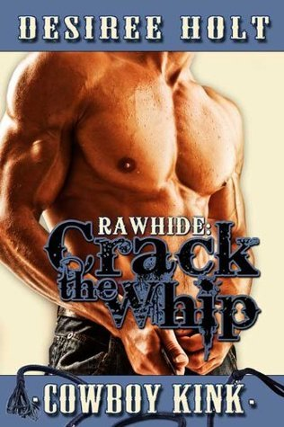 Crack The Whip (Rawhide, #1)