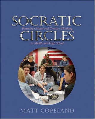 Socratic Circles: Fostering Critical and Creative Thinking in Middle and High School EPUB
