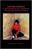 Michael Jackson, As Seen Through the Eye's of a Stranger: Who Sees Into the Hearts of Others
