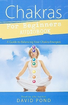 Chakras for Beginners: A Guide to Balancing Your Chakra Energies [With Booklet]