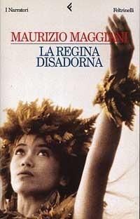La regina disadorna by Maurizio Maggiani