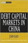 Debt Capital Markets in China (Wiley Finance)