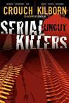 Serial Killers Uncut