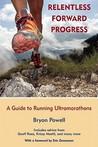 Book cover for Relentless Forward Progress: A Guide to Running Ultramarathons