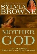 Mother God: The Feminine Principle to Our Creator