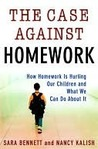 Book cover for The Case Against Homework: How Homework Is Hurting Our Children and What We Can Do About It