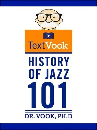 History of Jazz 101: The TextVook