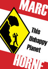 This Unhappy Planet