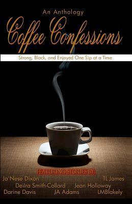Coffee Confessions by Ja'Nese Dixon