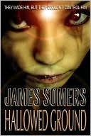 Hallowed Ground by James Somers