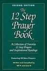The 12 Step Prayer Book Second Edition Volume 1
