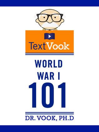 World War I 101: The TextVook
