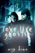 Love, Like Ghosts (Bay City Paranormal Investigations, #7)