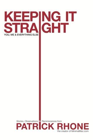 Keeping It Straight by Patrick Rhone