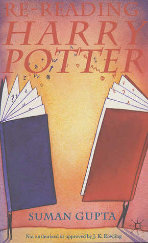Re-Reading Harry Potter by Suman Gupta