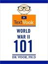 World War II 101: The TextVook
