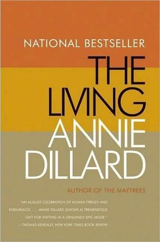 The Living by Annie Dillard