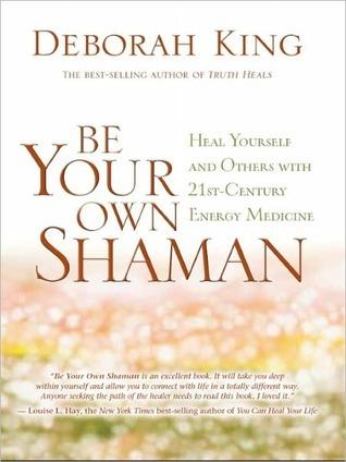 Be Your Own Shaman by Deborah King