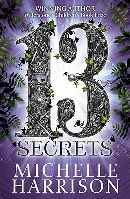 The Thirteen Secrets by Michelle Harrison