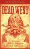 Dead West by Adam Millard