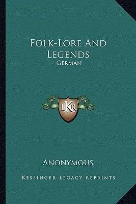 Folk-Lore and Legends: German Descarga de libros electrónicos para móvil gratis