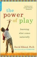 Power of Play by David Elkind