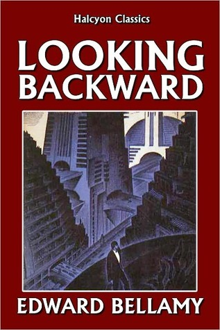 Looking Backward 2000 1887 By Edward Bellamy
