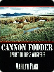 Cannon Fodder [Operation Horse Whisperer] by Marilyn Peake