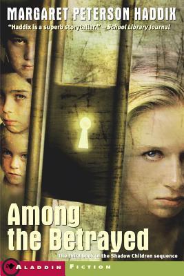 Among the Betrayed (Shadow Children, #3)...