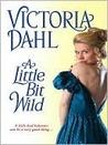 A Little Bit Wild by Victoria Dahl