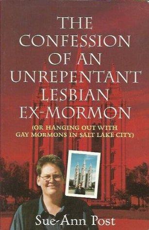 Confession of an Unrepentant Lesbian Ex-Mormon