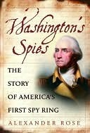 washington-s-spies-the-story-of-america-s-first-spy-ring