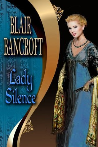 Lady Silence by Blair Bancroft