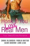 Honk If You Love Real Men: Four Tales of Erotic Romance (Includes: Tempting SEALs, #1)