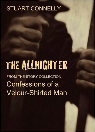 The Allnighter by Stuart Connelly