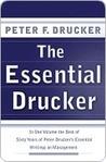 The Essential Drucker by Peter F. Drucker