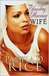 The Sunday Morning Wife by Pamela D. Rice