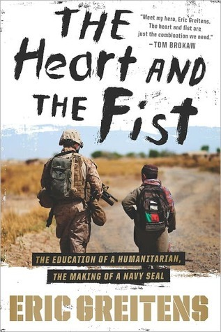 the-heart-and-the-fist-the-education-of-a-humanitarian-the-making-of-a-navy-seal